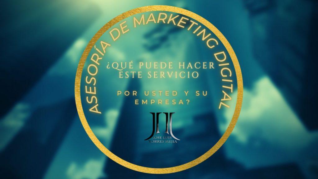 Asesoría de marketing digital ¿Qué puede hacer este servicio por usted y su empresa