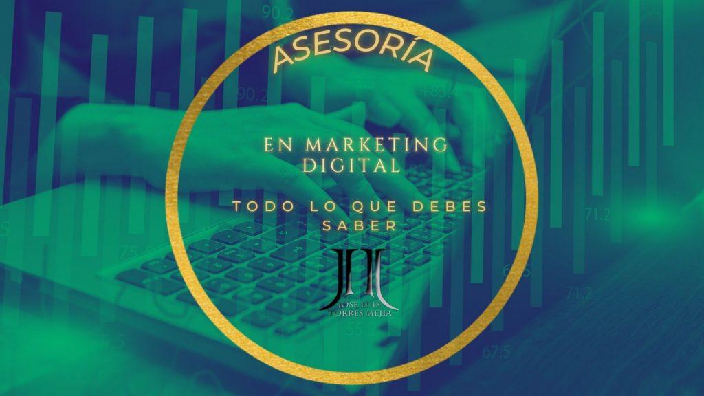Asesoría en marketing digital, todo lo que debes saber