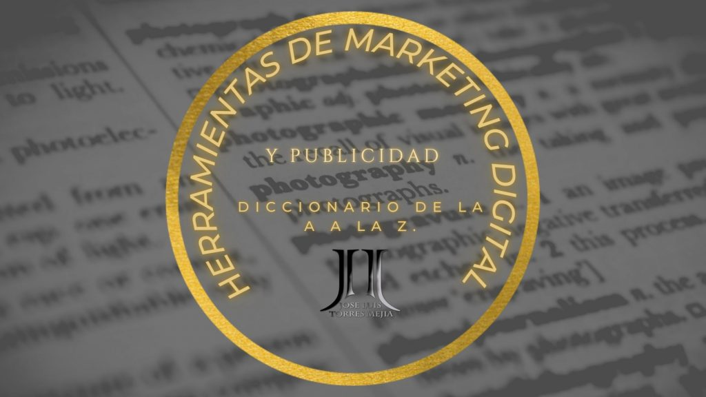 Herramientas de marketing digital y publicidad Diccionario de la A a la Z.