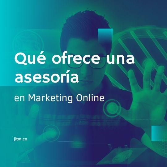 Qué ofrece una asesoría en Marketing Online