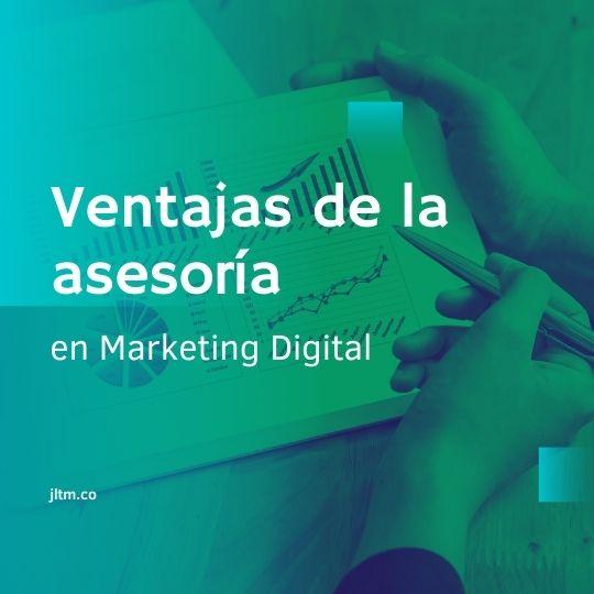 Ventajas de la asesoría en Marketing Digital