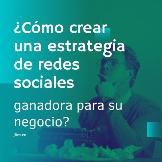 Cómo crear una estrategia de redes sociales ganadora para su negocio