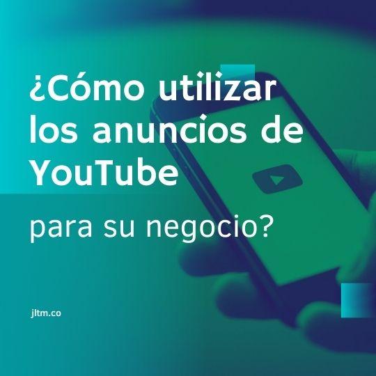 Cómo utilizar los anuncios de YouTube para su negocio