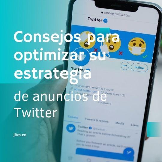 Consejos para optimizar su estrategia de anuncios de Twitter