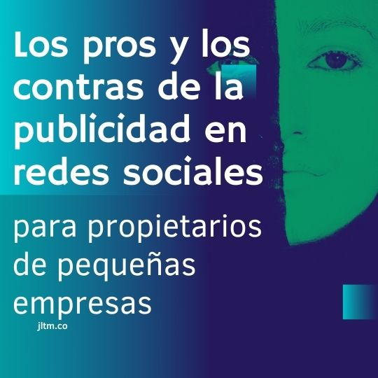 Los pros y los contras de la publicidad en redes sociales para propietarios de pequeñas empresas